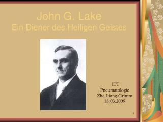 John G. Lake Ein Diener des Heiligen Geistes