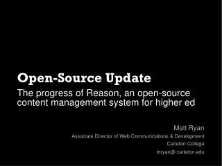 Open-Source Update The progress of Reason, an open-source content management system for higher ed