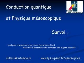 Conduction quantique  et Physique mésoscopique