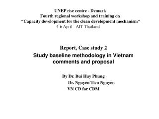 Report, Case study 2 Study baseline methodology in Vietnam  comments and proposal