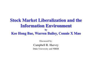 Discussed by: Campbell R. Harvey Duke University and NBER