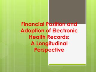 Financial Position and Adoption of Electronic Health Records: A Longitudinal Perspective
