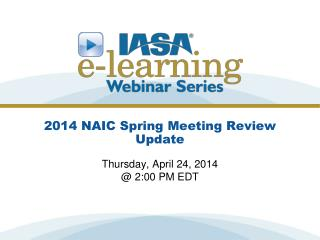 2014 NAIC Spring Meeting Review Update