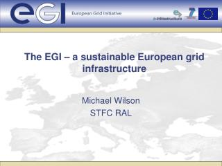 The EGI – a sustainable European grid infrastructure