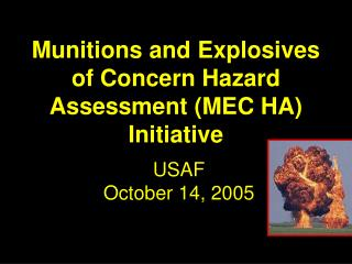 Munitions and Explosives of Concern Hazard Assessment (MEC HA)            Initiative