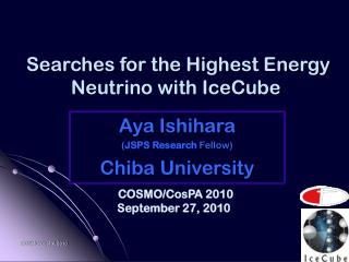 Searches for the Highest Energy Neutrino with IceCube