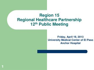 Region 15 Regional Healthcare Partnership 12 th  Public Meeting