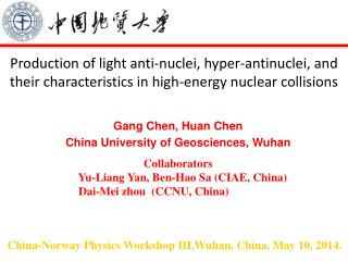 Gang Chen, Huan Chen  China University of Geosciences, Wuhan Collaborators