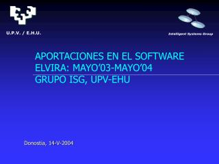 APORTACIONES EN EL SOFTWARE ELVIRA: MAYO'03-MAYO'04 GRUPO ISG, UPV-EHU