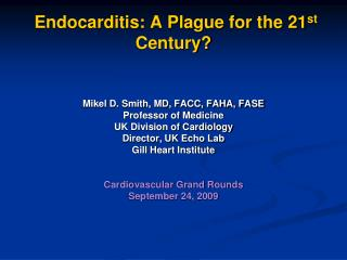 Endocarditis: A Plague for the 21 st  Century?