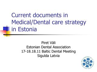 Current documents in Medical/Dental care strategy in Estonia