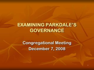 EXAMINING PARKDALE�S GOVERNANCE