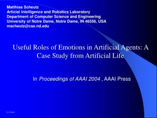 Useful Roles of Emotions in Artificial Agents: A Case Study from Artificial Life