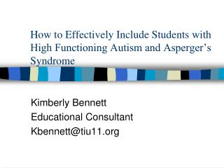 How to Effectively Include Students with High Functioning Autism and Asperger s Syndrome
