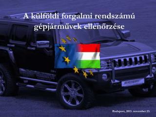 A külföldi forgalmi rendszámú gépjárművek ellenőrzése