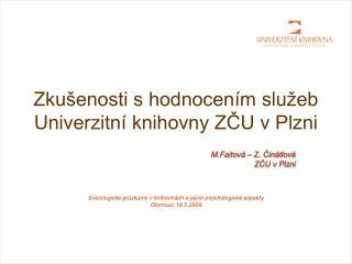 Zkušenosti s hodnocením služeb Univerzitní knihovny ZČU v Plzni