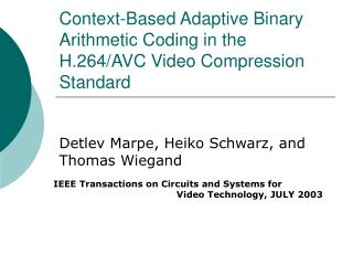 Context-Based Adaptive Binary Arithmetic Coding in the H.264/AVC Video Compression Standard