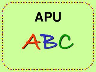 APU A B C