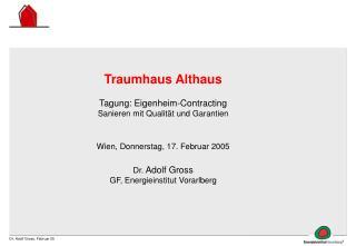 Traumhaus Althaus Tagung: Eigenheim-Contracting Sanieren mit Qualität und Garantien