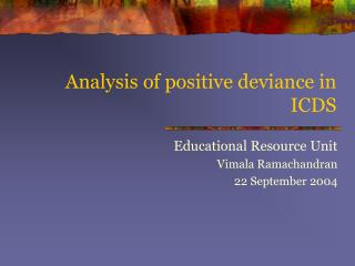 Analysis of positive deviance in ICDS