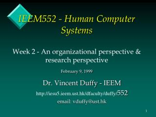 IEEM552 - Human Computer Systems Week 2 - An organizational perspective & research perspective