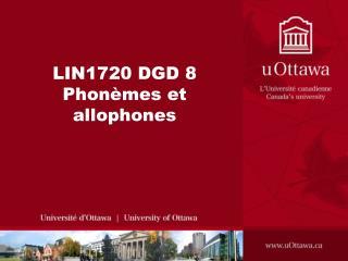 LIN1720 DGD 8 Phon�mes et allophones