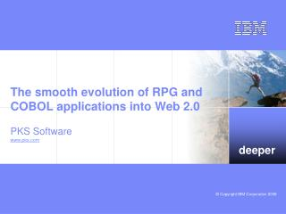 The smooth evolution of RPG and COBOL applications into Web 2.0 PKS Software pks