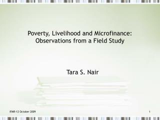 Poverty, Livelihood and Microfinance:  Observations from a Field Study