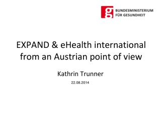 EXPAND & eHealth international from an Austrian point of view