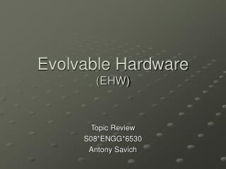 Evolvable Hardware (EHW)