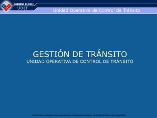 GESTIÓN DE TRÁNSITO UNIDAD OPERATIVA DE CONTROL DE TRÁNSITO
