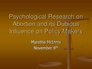 Psychological Research on Abortion and its Dubious Influence on Policy Makers