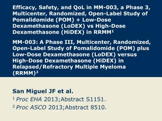 San Miguel JF et al. 1  Proc EHA  2013;Abstract S1151. 2  Proc ASCO  2013;Abstract 8510.