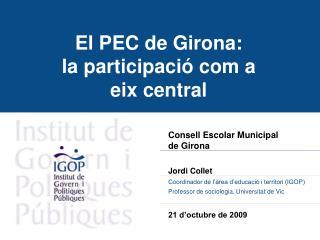 El PEC de Girona: la participació com a  eix central