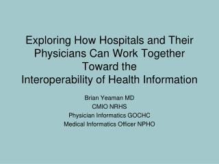 Brian Yeaman MD CMIO NRHS Physician Informatics GOCHC Medical Informatics Officer NPHO
