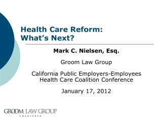 Health Care Reform:   What�s Next?