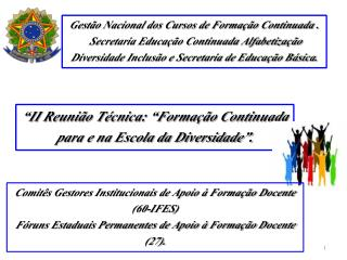 """""""II Reunião Técnica: """"Formação Continuada para e na Escola da Diversidade""""."""