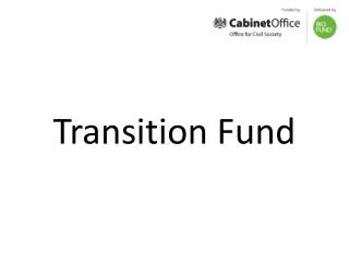 Transition Fund