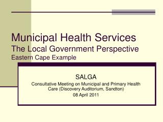 Municipal Health Services The Local Government Perspective Eastern Cape Example