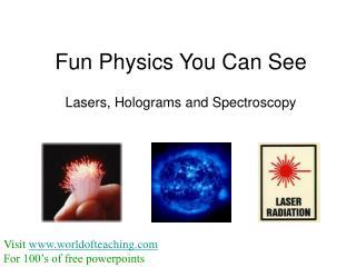 Fun Physics You Can See