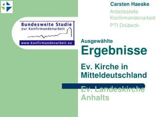 Ausgewählte Ergebnisse  Ev. Kirche in Mitteldeutschland  Ev. Landeskirche Anhalts