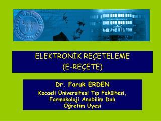 Dr. Faruk ERDEN Kocaeli Üniversitesi Tıp Fakültesi, Farmakoloji Anabilim Dalı Öğretim Üyesi