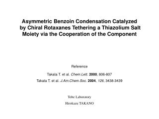 Asymmetric Benzoin Condensation Catalyzed
