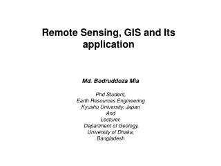Remote Sensing, GIS and Its application