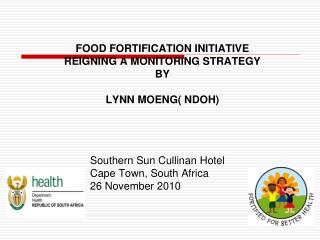 FOOD FORTIFICATION INITIATIVE REIGNING A MONITORING STRATEGY BY  LYNN MOENG( NDOH)