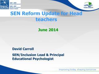 SEN Reform Update for Head teachers