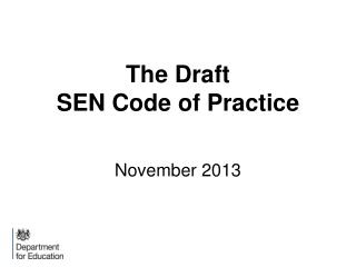 The Draft  SEN Code of Practice November 2013