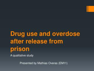 Drug use and overdose after release from prison