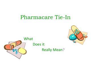 Pharmacare Tie-In