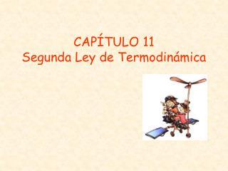 CAP�TULO 11 Segunda Ley de Termodin�mica